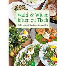 Kochbuch - Wald & Wiese bitten zu Tisch