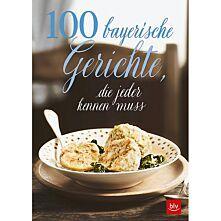 100 bayerische Gerichte, die jeder kennen muss
