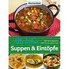Alle lieben Suppen & Eintöpfe