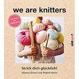 We are knitters - Strick dich glücklich!